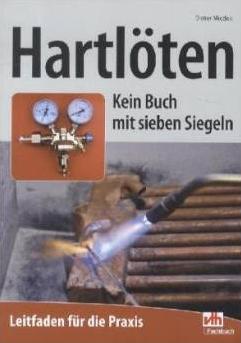 Hartlöten - Kein Buch mit sieben Siegeln, Dieter Miedek